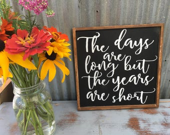 The days are long but the years are short sign, custom signs, 12x12. love signs, wedding signs, anniversary signs
