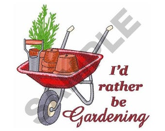 Rather Be Gardening - Machine Embroidery Design