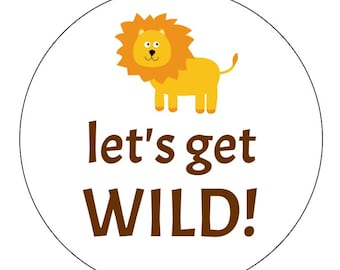 12 Let's Get Wild Stickers, Jungle Stickers, First Birthday, Baby Shower, Lion Theme, Goodie Bag Labels, Jungle Theme, Safari Party, Seals