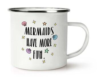 Mermaids Have More Fun Retro Enamel Mug Cup