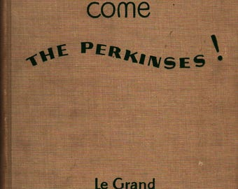 Here Come the Perkinses – First Edition + Le Grand + 1949 + Vintage Kids Book