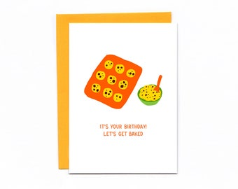 Let's Get Baked - happy birthday card - baking pun - funny birthday - cookies - 420