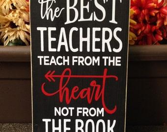 The best teachers teach from the heart not from the book | wood sign | teacher sign | teacher gift | Style# TA7