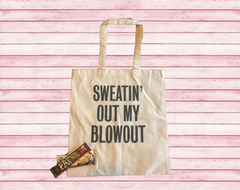 Sweating out my blowout Gym funny quotes Cotton Canvas Tote Sweatin' out my blowout workout in style