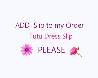Add a slip to my order, Add on Slip for Tutu for Dress