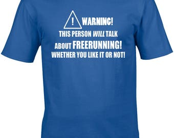 Freerunning Mens T-Shirt Warning This Person Will Talk About Gift Idea Stunt Freerunner Parkour Running Urban Athletic Free Run Runner Cool
