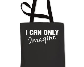 I Can Only Imagine Shopping Tote Bag