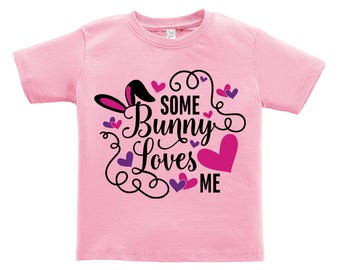 Some Bunny Loves Me - Hot Pink heart Design. Easter outfit. / Boys / Girls / Infant / Toddler / Youth sizes