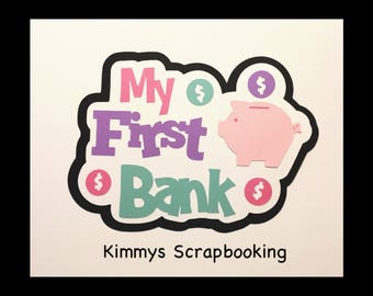 My first bank Scrapbook Title Premade Paper Piecing