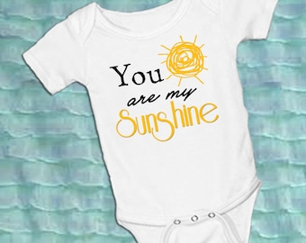 You are My Sunshine on a White onsie Snap bottom all in one bodysuit