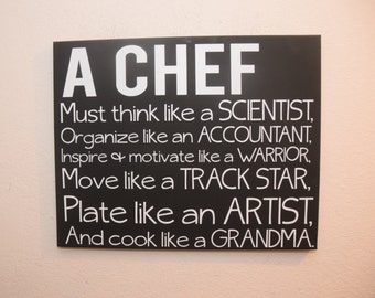 Chef sign, kitchen decor, restaurant decor, custom sign, gift for a cook, gift for a chef, cooking sign, home decor, wall art, a chef is