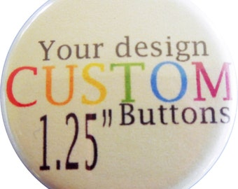 """40 1.25"""" Custom Pin Back Buttons Pins Badges"""