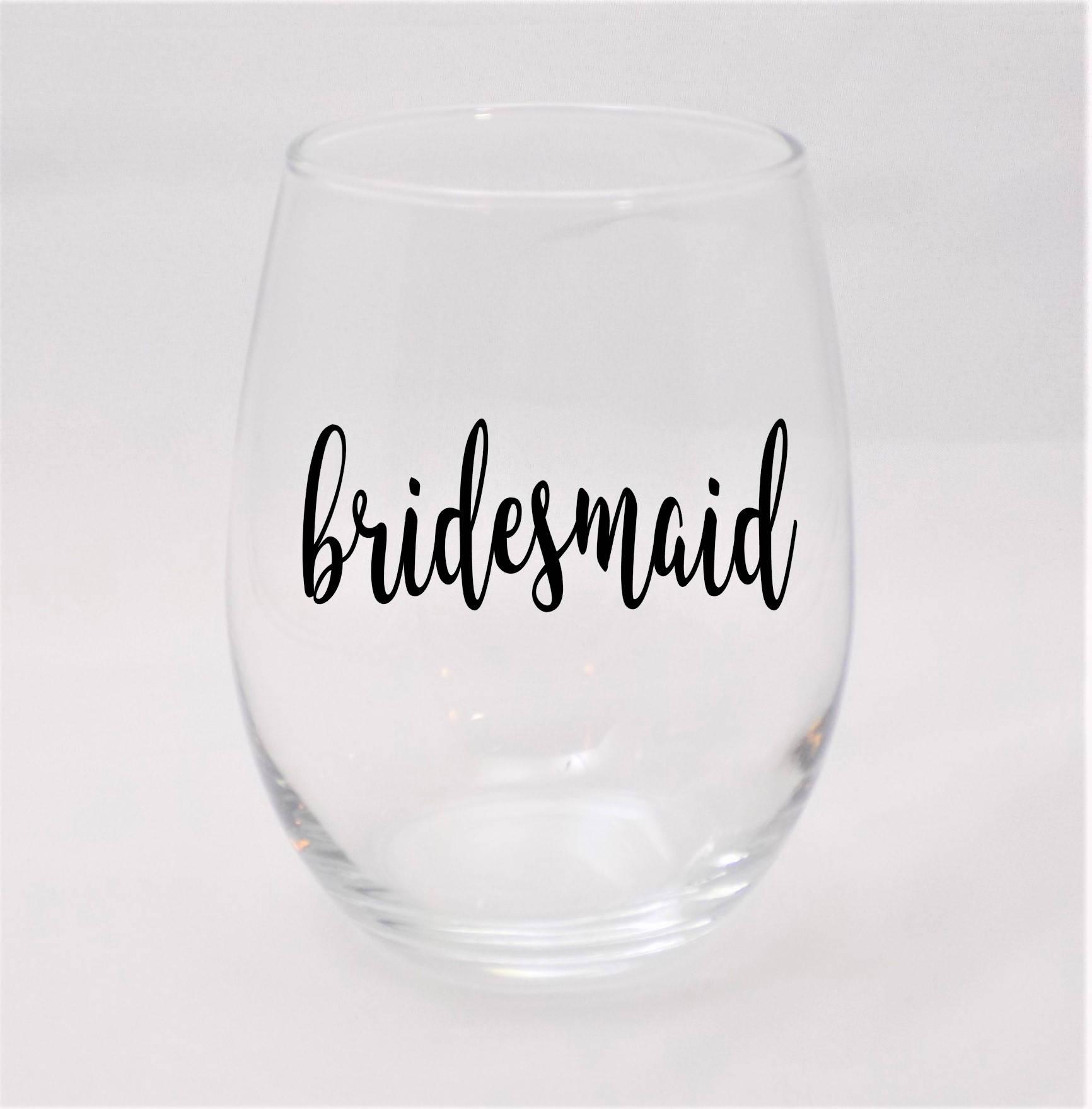 15 oz Bridesmaid Stemless Wine Glass Bridesmaid Bridesmaid