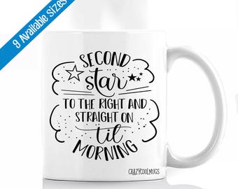 Second Star To The Right & Straight On Til Morning Coffee Mug