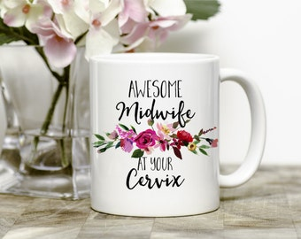Midwife Mug - Awesome Midwife At Your Cervix - Midwife Thank You Gift