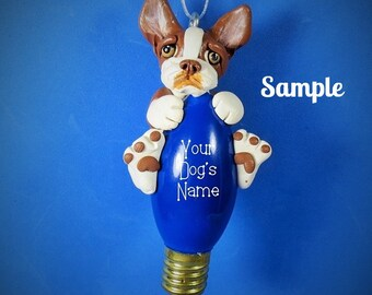 Boston Terrier Dog BROWN chocolate and white OOAK Christmas Light Bulb Ornament Sally's Bits of Clay Personalized FREE with dog's name