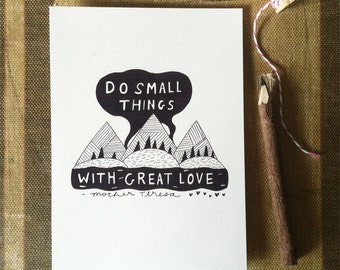Do Small Things With Great Love - Art Print 5x7, 8x10, 11x14 Minimalist