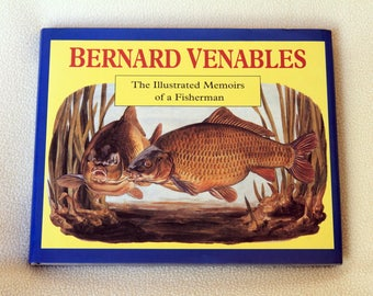 BERNARD VENABLES - The Illustrated Memoirs of a Fisherman - First Edition