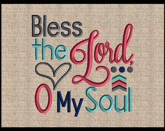 Bless The Lord O My Soul Embroidery Design Scripture Embroidery Design Tea  Towel Embroidery Design Embroidery