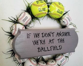 Baseball wreath, spring wreath for front door, summer wreath for front door, if we don't answer we're at the ballfield