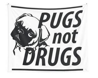 Pugs Not Drugs - Printed Graphic Tapestry