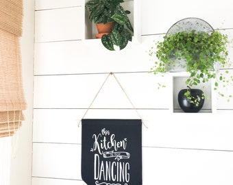 Banner - This Kitchen Is For Dancing Sign Kitchen Art Farmhouse Decor Kitchen Decor Kitchen Sign Kitchen Banner Kitchen Gift Black Banner