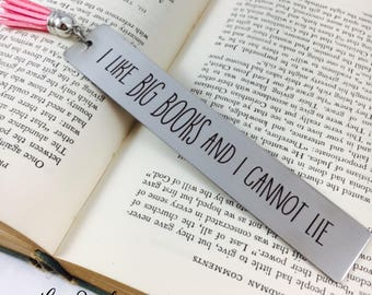 I like BIG BOOKS and I Cannot Lie, Bookmark, Metal Bookmark, Engraved Bookmark, Engraved, Books, Book, Gift, Reader