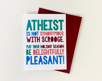 Atheist is not synonymous with Scrooge // Atheist holiday card // Season's greetings from an Atheist // Atheist, Atheism, holiday card