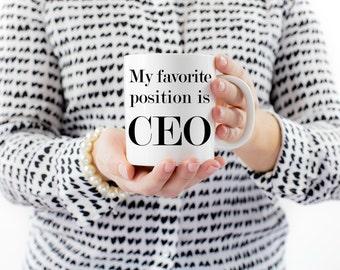 My Favorite Position is CEO Mug