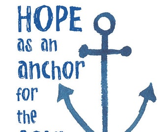 We Have This Hope as an Anchor Typography and Watercolor Print - 8 x 10 / 8.5x11 Giclee Reproduction - Hebrews 6.19