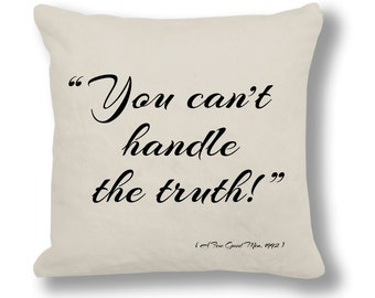 A Few Good Men 1992 Film Quote Cushion Cover (FQ070 - Natural) - You can't handle the truth!