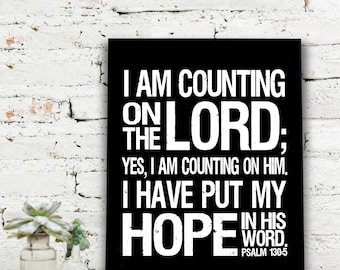 Instant Download Printable Art, Psalm 130:5 NLT | I am counting on the Lord;  {DIGITAL PRINT}