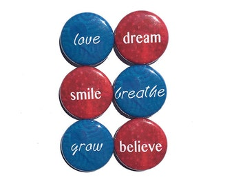 Inspirational Word Magnets or Pinback Button Set - Positive Affirmation, Dream, Love, Smile, Breathe, Believe, Grow Fridge Magnets, Pins