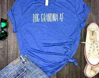 dog grandma af womens jersey tshirt, dog mom, fur mama, dog shirt for women, womens dog shirt, shirt for dog moms, dog grandmother
