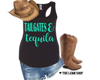 Tailgates and tequila. Country tank top. Country tank. Country concert tee. Country t shirt. Tailgates and tequila tank.