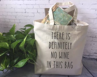 funny tote bag//canvas tote bag/wine lover tote bag/ there is definitely no wine in this bag