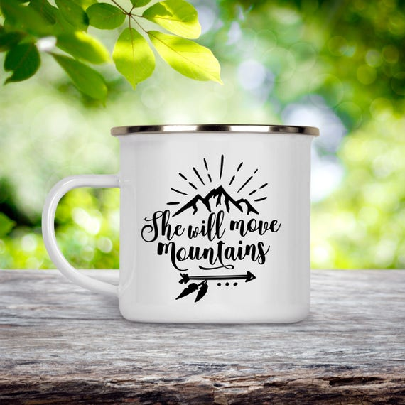 Camp Cup She Will Move Mountains - Enamel Camp Mug - Dishwasher Safe