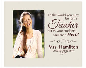 """Custom Teacher's Photo Frame, """"To the world you may be just a Teacher, but to your students you are a Hero"""" School Teacher Picture Gift"""