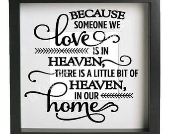 Because Someone is in Heaven Vinyl decal sticker, fits Ikea Ribba box frame, DIY in memory of, memorial inspirational quote