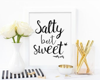 Digital print, salty but sweet, humorous print, funny print, black and white print, typography print, instant download