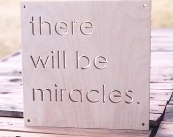 """There will be miracles. 10"""""""