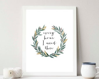 Every Hour I Need Thee Print // Christian Decor // Minimalist Poster // Watercolor Poster // Fashion // Typography Poster // Minimal