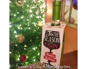 Tis The Season To Get Tipsy Happy Holidays Wine Bottle Tag Label - Christmas Party Decor - Holiday Party Decor