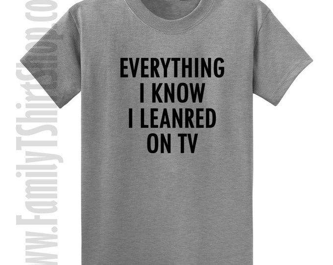 Everything I Know I Learned On TV T-shirt