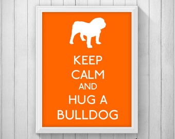 CUSTOM Keep Calm and Hug a Bulldog Art Printable 5x7 8x10