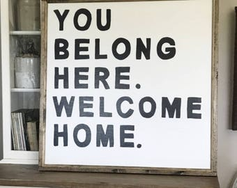 You Belong Here Welcome Home 36 x 36 inch wood framed sign, Canvas Sign