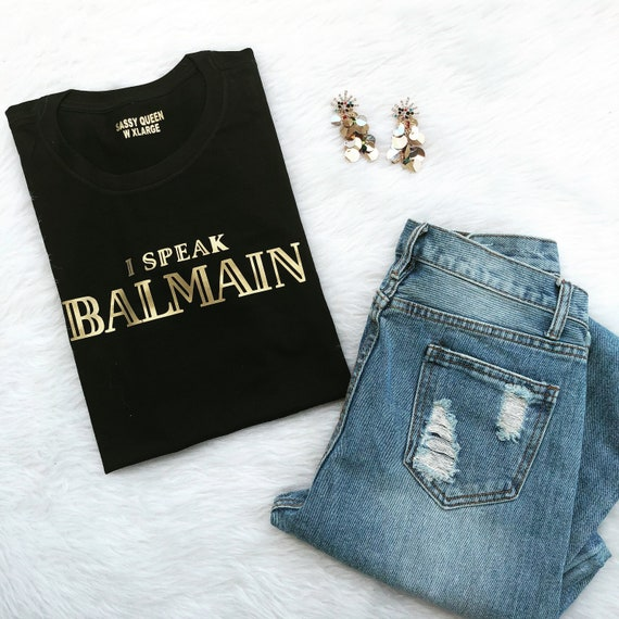 I Speak Balmain / Statement Tee / Graphic Tee / Statement Tshirt / Graphic Tshirt / T-shirt / T shirt