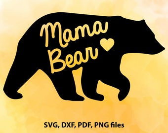 Mama Bear SVG mama Svg mother svg Mothers Day SVG Mom SVG Mama Bear Cut File Bear Clip Art Files for Silhouette Studio Cricut Design Space