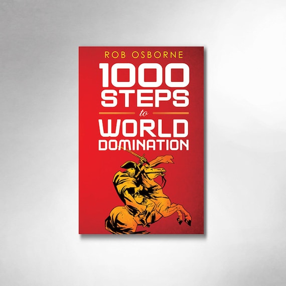 1000 STEPS to WORLD DOMINATION Graphic Novel by Rob Ozborne