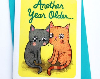 Another Year Older Cats - funny birthday card for mom boyfriend birthday card friend birthday card for him dad birthday card cat cute card